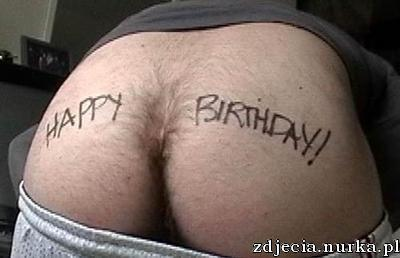http://www.funnypictures.net.au/images/happy-birthday-written-on-a-bum.jpg